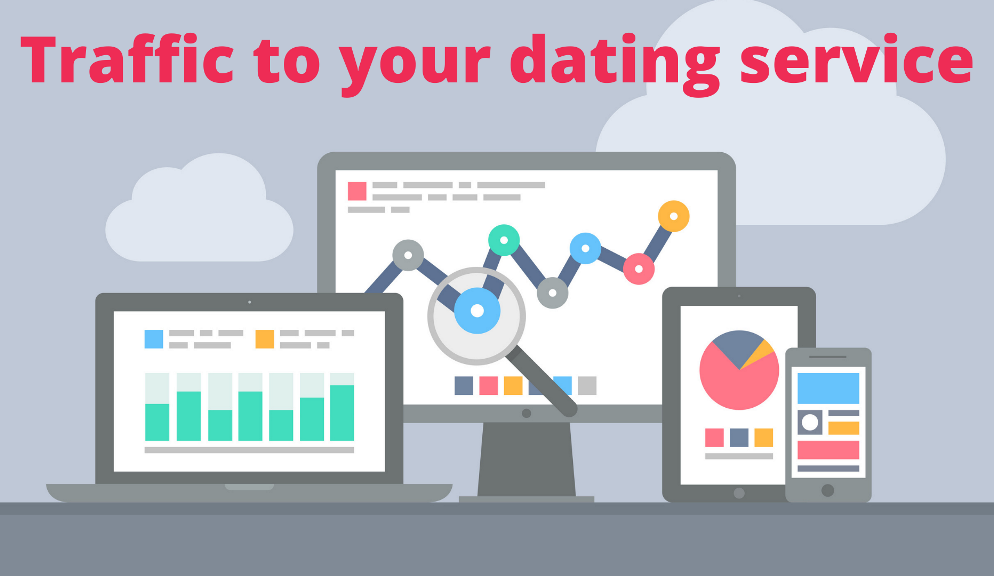 Traffic to your dating service